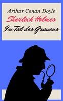 Arthur Conan Doyle: Sherlock Holmes - Das Tal des Grauens