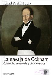 La navaja de Ockham - Colombia, Venezuela y otros ensayos
