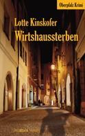 Lotte Kinskofer: Wirtshaussterben ★★★