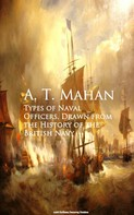 A. T. Mahan: Types of Naval Officers, Drawn from the History of the British Navy