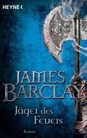 James Barclay: Jäger des Feuers ★★★★