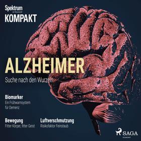 Spektrum Kompakt: Alzheimer - Suche nach den Wurzeln