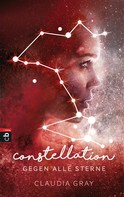 Claudia Gray: Constellation - Gegen alle Sterne ★★★★