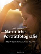 Franz Zwerschina: Natürliche Porträtfotografie