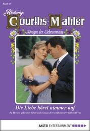 Hedwig Courths-Mahler - Folge 045 - Die Liebe höret nimmer auf