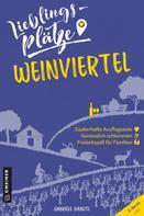 Gabriele Dienstl: Lieblingsplätze Weinviertel