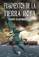 Elaine Vilar Madruga: Fragmentos de la Tierra Rota