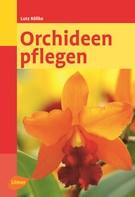 Lutz Röllke: Orchideen pflegen ★★★★