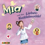 Mia und das Liebeskuddelmuddel - Mia 4