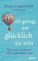 Florian Langenscheidt: Alt genug, um glücklich zu sein ★★★★★