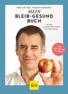 Prof. Dr. med. Thomas Kurscheid: Mein-bleib-gesund-Buch