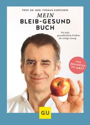 Mein-bleib-gesund-Buch - Für jedes gesundheitliche Problem die richtige Lösung
