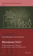 Sören Messinger: Moderne CDU? Programmatischer Wandel in der Schul- und Familienpolitik