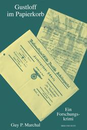 Gustloff im Papierkorb - Ein Forschungskrimi