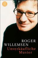 Roger Willemsen: Unverkäufliche Muster ★★★★