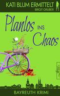Birgit Gruber: Planlos ins Chaos ★★★