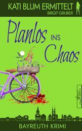 Planlos ins Chaos - Krimikomödie