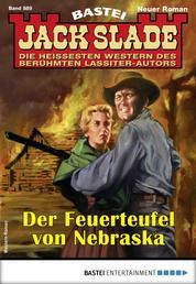 Jack Slade 889 - Western - Der Feuerteufel von Nebraska