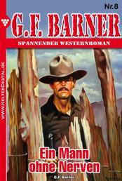 G.F. Barner 8 – Western - Ein Mann ohne Nerven