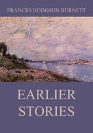 Frances Hodgson Burnett: Earlier Stories