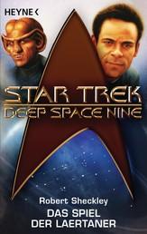Star Trek - Deep Space Nine: das Spiel der Laertaner - Roman
