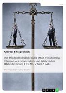 Andreas Schlegelmilch: Der Pflichtselbstbehalt in der D&O-Versicherung. Intention des Gesetzgebers und tatsächlicher Effekt des neuen § 93 Abs. 2 Satz 3 AktG
