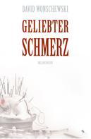 David Wonschewski: Geliebter Schmerz ★★★★