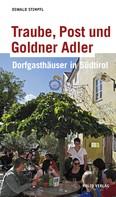 Oswald Stimpfl: Traube, Post und Goldner Adler ★★★★