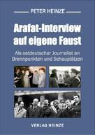 Peter Heinze: Arafat-Interview auf eigene Faust