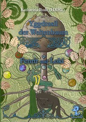 Yggdrasil der Weltenbaum - Fenrir und Loki