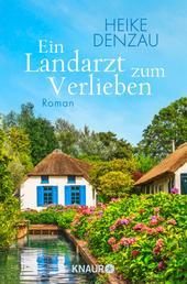 Ein Landarzt zum Verlieben - Roman