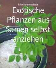 Exotische Pflanzen aus Samen selbst anziehen