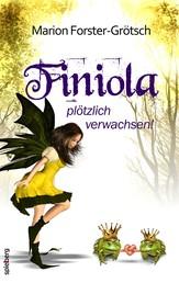 Finiola - ...plötzlich verwachsen!