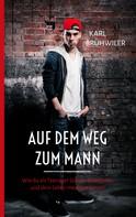 Karl Brühwiler: Auf dem Weg zum Mann