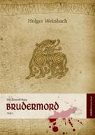 Holger Weinbach: Die Eiswolf-Saga / Die Eiswolf-Saga. Teil 1: Brudermord ★★★★★