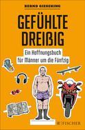 Bernd Gieseking: Gefühlte Dreißig – Ein Hoffnungsbuch für Männer um die Fünfzig