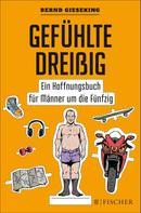Bernd Gieseking: Gefühlte Dreißig – Ein Hoffnungsbuch für Männer um die Fünfzig ★★★★