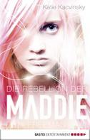 Katie Kacvinsky: Die Rebellion der Maddie Freeman ★★★★★