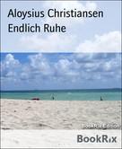 Aloysius Christiansen: Endlich Ruhe