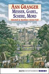 Messer, Gabel, Schere, Mord - Mitchell & Markbys vierter Fall