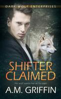 A.M. Griffin: Shifter Claimed ★★★★★
