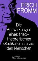 """Erich Fromm: Die Auswirkungen eines triebtheoretischen """"Radikalismus"""" auf den Menschen. Eine Antwort auf Herbert Marcuse"""