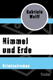 Himmel und Erde - Kriminalroman