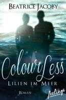 Beatrice Jacoby: ColourLess – Lilien im Meer ★★★★