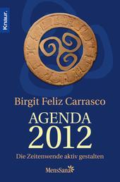 Agenda 2012 - Die Zeitenwende aktiv mitgestalten