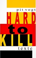 Pit Vogt: Hard to Kill