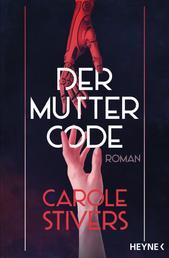 Der Muttercode - Roman