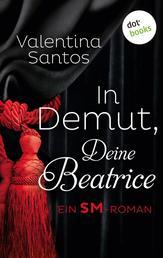 In Demut, Deine Beatrice - Ein SM-Roman