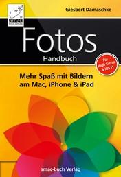 Fotos Handbuch - Mehr Spaß mit Bildern am Mac, iPhone & iPad für High Sierra & iOS 11