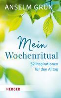 Anselm Grün: Mein Wochenritual ★★★
